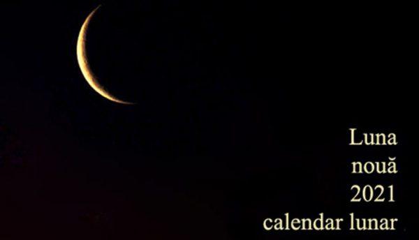 luna noua 2021 calendar lunar