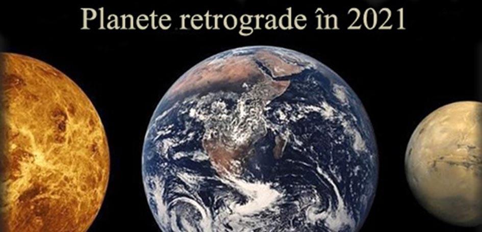 planete retrograde 2021