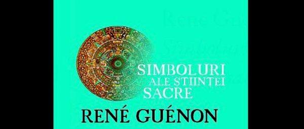 rene guenon simboluri ale stiintei sacre